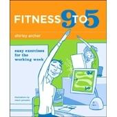 Fitness: Fitness 9 to 5: Easy Exercises For The Working Week