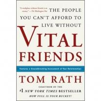 Vital Friends: The People You Can't Afford to Live Without