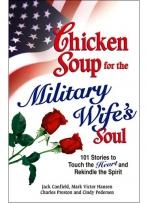Chicken Soup For The Military Wifes Soul (101 Stories to Touch the Heart and Rekindle the Spirit)
