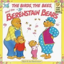 Berenstain Bears & The Birds, The Bees, &the Berenstain Bear