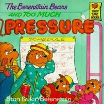 Children: The Berenstain Bears & Too Much Pressure