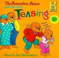 Children: The Berenstain Bears & Too Much Teasing