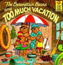 Children: The Berenstain Bears & Too Much Vacation