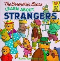 Children: The Berenstain Bears Learn About Strangers