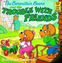 Children: The Berenstain Bears & The Trouble With Friends