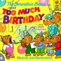 Children: The Berenstain Bears & Too Much Birthday