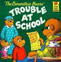 Children: The Berenstain Bears & The Trouble At School