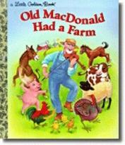 Little Golden Book: Old MacDonald Had A Farm